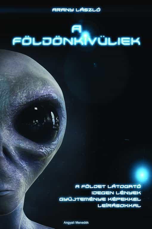 Tényleg itt lennének a földönkívüliek?